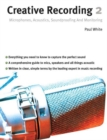 Creative Recording 2 : Microphones, Acoustics, Soundproofing And Monitoring - Book