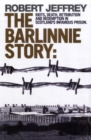 The Barlinnie Story : Riots, Death, Retribution and Redemption in Scotland's Infamous Prison - Book