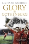 Glory in Gothenburg : The night Aberdeen Football Club turned the footballing world on its head - eBook
