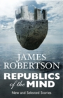 Republics of the Mind : New and Selected Stories - eBook