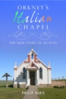 Orkney's Italian Chapel : The True Story of an Icon - eBook