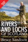 Rivers and Lochs of Scotland 2013/2014 Edition : The Angler's Complete Guide - eBook