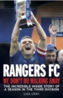 Rangers FC We Don't Do Walking Away : The Incredible Inside Story of a Season in the Third Division - eBook