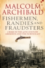 Fishermen, randies and fraudsters : Crime in 19th century Aberdeen and the North East - Book