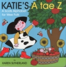 Katie's A Tae Z : An Alphabet for Wee Folk - Book
