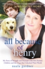 All Because of Henry : My Story of Struggle and Triumph with Two Autistic Children and the Dogs that Unlocked their World - eBook