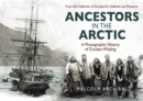 Ancestors in the Arctic : A Photographic History of Dundee Whaling - eBook