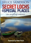 Secret Lochs and Special Places : An Angling Memoir - Book