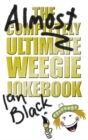 The Almost Completely Ultimate Weegie Jokebook - eBook