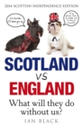 Scotland vs England : Whit Will They Dae Withoot Us? - Book