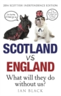 Scotland Vs England 2014 : What Will They Do Without Us? - eBook