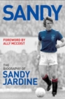 Sandy : The Biography of Sandy Jardine - Book