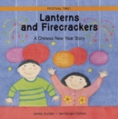 Lanterns and Firecrackers : A Chinese New Year Story - Book