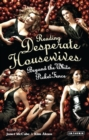 "Reading ""Desperate Housewives"" : Beyond the White Picket Fence - Book"