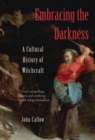Embracing the Darkness : A Cultural History of Witchcraft - Book
