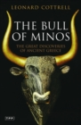 The Bull of Minos : The Great Discoveries of Ancient Greece - Book