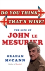 Do You Think That's Wise? : The Life of John Le Mesurier - eBook