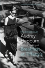 Fifth Avenue, 5 A.M. : Audrey Hepburn in Breakfast at Tiffany's - eBook