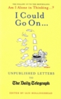 I Could Go On... : Unpublished Letters to the Daily Telegraph - eBook