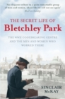 The Secret Life of Bletchley Park : The WWII Codebreaking Centre and the Men and Women Who Worked There - eBook
