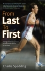 From Last to First : How I Became a Marathon Champion - eBook