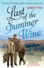 Last of the Summer Wine : The Inside Story of the World's Longest-Running Comedy Programme - Book