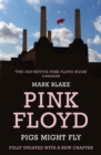 Pigs Might Fly : The Inside Story of Pink Floyd - eBook