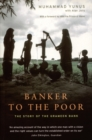 Banker to the Poor : The Story of the Grameen Bank - eBook