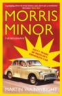 Morris Minor : The Biography: 60 Years of Britain's Favourite Car - eBook