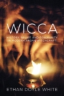 Wicca : History, Belief & Community in  Modern Pagan Witchcraft - Book