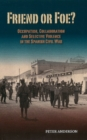 Friend or Foe? : Occupation, Collaboration & Selective Violence in the Spanish Civil War - Book