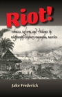 Riot! : Tobacco, Reform & Violence in Eighteenth-Century Papantla, Mexico - Book