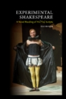 Experimental Shakespeare : A Novel Reading of His Play-Scripts - Book