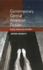 Contemporary Central American Fiction : Gender, Subjectivity and Affect - Book