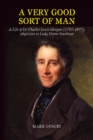 Very Good Sort of Man : Life of Dr Charles Lewis Meryon (17831877), Physician to Lady Hester Stanhope - Book