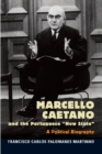 Marcello Caetano & the Portuguese New State : A Political Biography - Book