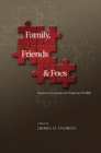 Family, Friends and Foes : Human Dynamics in Hispanic Worlds - Book