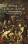 Invoking the Akelarre : Voices of the Accused in the Basque  Witch-craze, 16091614 - Book