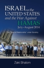 Israel, the United States, and the War Against Hamas, JulyAugust 2014 : The Special Relationship under Scrutiny - Book