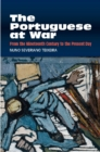 The Portuguese at War : From the Nineteenth Century to the Present Day - Book