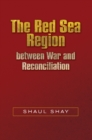 The Red Sea Region  between War and Reconciliation - Book