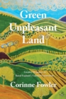 Green Unpleasant Land : Creative Responses to Rural England's Colonial Connections