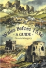 Wales Before 1536 - A Guide - Book