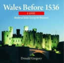 Compact Wales: Wales Before 1536 - Medieval Wales Facing the Normans - Book