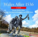 Compact Wales: Wales After 1536 - Towards Modern Wales, Revivals, The Industrial Revolution and Social Unrest - Book