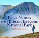 Compact Wales: Place Names in the Brecon Beacons National Park - Book
