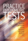 Practice Psychometric Tests : How to Familiarise Yourself with Genuine Recruitment Tests and Get the Job you Want - Book