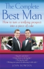 The Complete Best Man : How to Turn a Terrifying Prospect into a Piece of Cake - Book