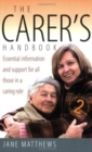 The Carer's Handbook 2nd Edition : Essential Information and Support for All Those in a Caring Role - Book