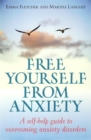 Free Yourself From Anxiety : A self-help guide to overcoming anxiety disorder - Book
